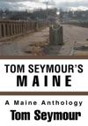 Tom Seymours Maine