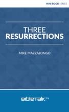 Three Resurrections