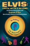 Elvis Truth Myth  Beyond