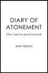 Diary Of Atonement The Case For Good And Evil