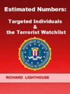Estimated Numbers Targeted Individuals  The Terrorist Watchlist