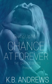 Giving Up My Chance at Forever: Prequel PDF Download
