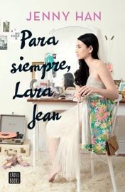 Para siempre, Lara Jean (Edición mexicana) PDF Download