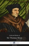 Delphi Collected Works Of Sir Thomas More Illustrated