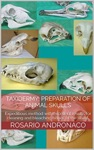 Taxidermy Preparation Skulls Of Animals - Concepts And Techniques For Proper Preservation Of The Skeletons