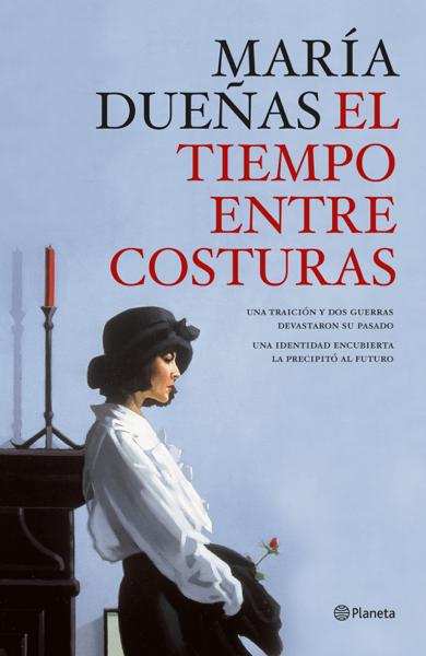 El tiempo entre costuras por María Dueñas