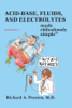 Acid-Base, Fluids, and Electrolytes Made Ridiculously Simple - Richard Preston