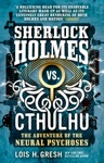 Sherlock Holmes Vs Cthulhu The Adventure Of The Neural Psychoses