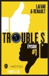 Troubles Pisode 1