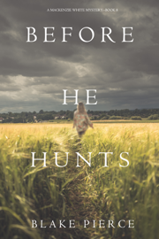Before He Hunts (A Mackenzie White Mystery—Book 8) book