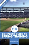 The Complete Guide To Spring Training 2019  Florida