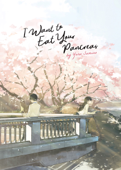I Want to Eat Your Pancreas (Light Novel)