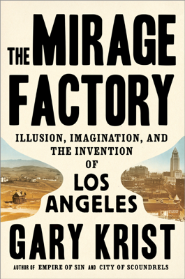 The Mirage Factory - Gary Krist book