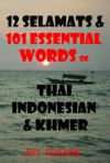 12 Selamats And 101 Essential Words Of Thai Indonesian And Cambodian