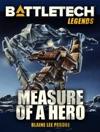 BattleTech Legends Measure Of A Hero