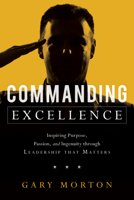 Commanding Excellence - Gary Morton book
