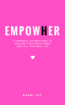 Empower Her: 8 Powerful Affirmations to Reclaim Your Inner Power and Live Your Best Life