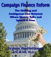 Campaign Finance Reform The Shifting And Ambiguous Line Between Where Money Talks And Speech Is Free