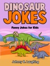 Dinosaur Jokes Funny Jokes For Kids