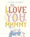 Peter Rabbit I Love You Mummy