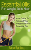 Sara Banks - Essential Oils For Weight Loss: Your Guide To Kickstart Your Weight Loss With Essential Oils artwork