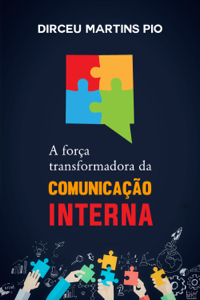 A Força Transformadora da Comunicação Interna Book Cover