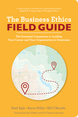 The Business Ethics Field Guide - Brad Agle, Aaron Miller & Bill O'Rourke book