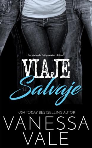 Vanessa Vale - Viaje Salvaje