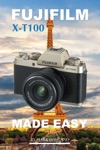 Fujifilm X-t100 Made Easy