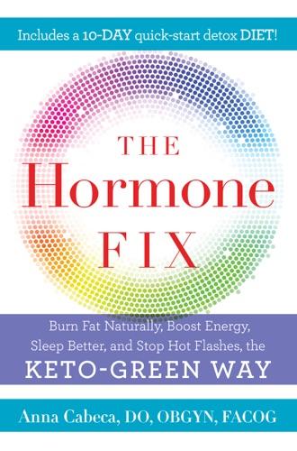 Anna Cabeca, DO, OGBYN, FACOG - The Hormone Fix