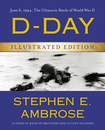 Stephen E. Ambrose - D-Day Illustrated Edition