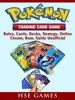 Pokemon Trading Card Game, Rules, Cards, Decks, Strategy, Online, Cheats, Rom, Guide Unofficial