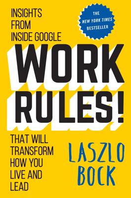 Work Rules! - Laszlo Bock book