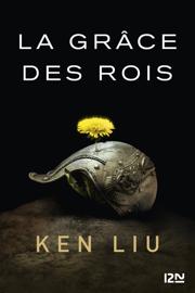 La Dynastie des Dents-de-Lion – tome 1 : La Grâce des rois