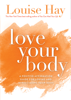 Louise Hay - Love Your Body artwork