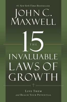 The 15 Invaluable Laws of Growth - John C. Maxwell book
