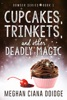 Cupcakes, Trinkets, and Other Deadly Magic
