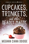 Cupcakes Trinkets And Other Deadly Magic
