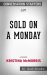 Sold On A Monday A Novel By Kristina McMorris Conversation Starters