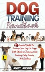 Dog Training Handbook 27 Essential Skills For Training Your Dog Or Puppy With Obedience Training Crate Training Potty Training And Barking