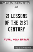21 Lessons for the 21st Century by Yuval Noah Harari: Conversation Starters