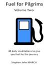 Fuel For Pilgrims Volume Two