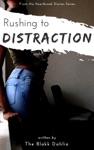 Rushing To Distraction