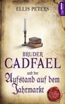 Bruder Cadfael Und Der Aufstand Auf Dem Jahrmarkt