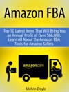 Amazon FBA Top 10 Latest Items That Will Bring You An Annual Profit Of Over 66000 Learn All About The Amazon FBA Tools For Amazon Sellers