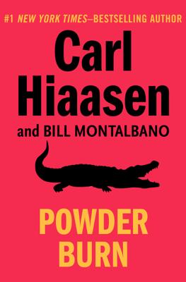 Carl Hiaasen & Bill Montalbano - Powder Burn book
