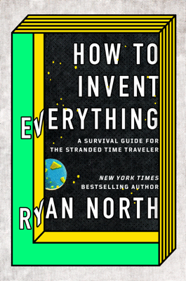 How to Invent Everything - Ryan North book