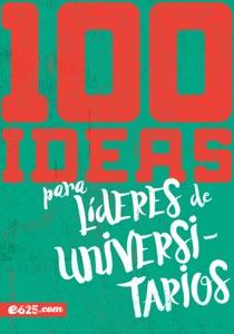 100 Ideas para Líderes Universitarios Book Cover