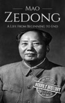 Mao Zedong A Life From Beginning To End