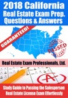 2018 California Real Estate Exam Prep Questions Answers  Explanations Study Guide To Passing The Salesperson Real Estate License Exam Effortlessly